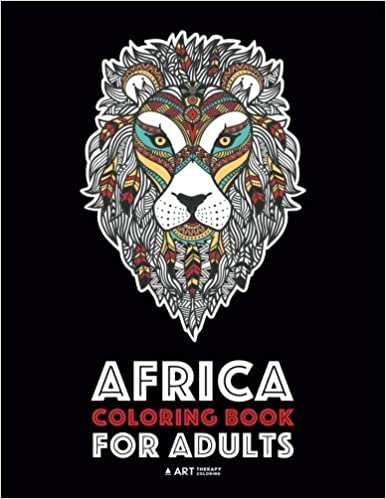 Advanced Coloring Pages Teenagers Art Therapy /& Meditation Practice for Stress R Adult Coloring Book for Men Detailed Zendoodle Animals Women /& Older Kids African Women /& Patterns Africa Coloring Book For Adults: Artwork Inspired by African Designs