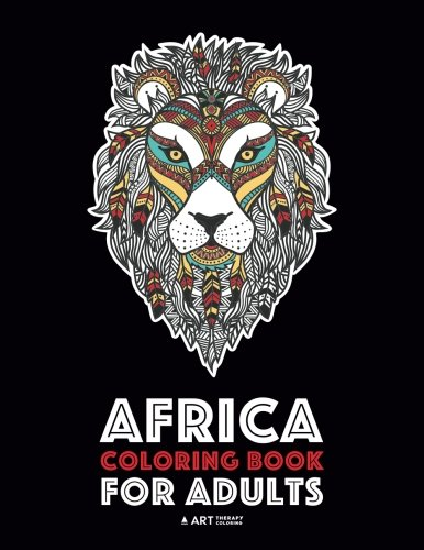 Search : Africa Coloring Book For Adults: Artwork Inspired by African Designs, Adult Coloring Book for Men, Women, Teenagers, & Older Kids, Advanced Coloring ... Practice for Stress Relief & Relaxation