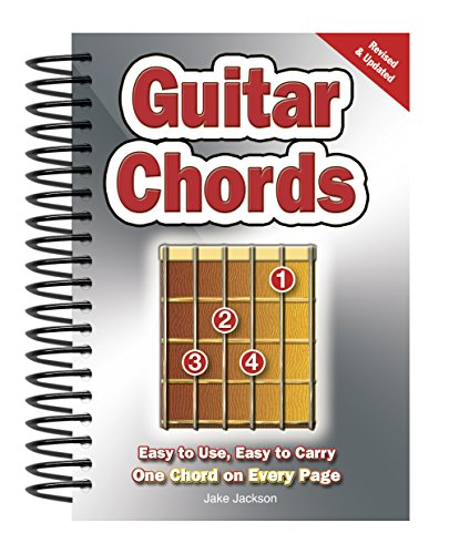 Guitar Chords: Easy-to-Use, Easy-to-Carry, One Chord on Every Page Beginner Guitar Chord Progressions