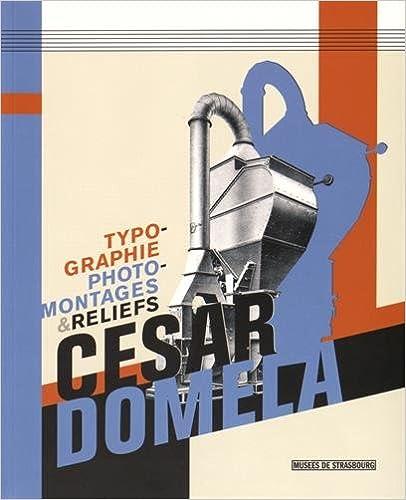 Lire Cesar Domela : Typographie, photomontages & reliefs pdf, epub