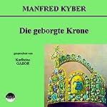 Die geborgte Krone | Manfred Kyber