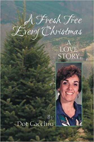 Book A Fresh Tree Every Christmas: A Love Story by Dorothy Cacchio (2013-10-26)