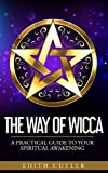 The Way of Wicca: A Practical Guide to your