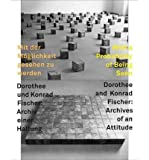 With a Probability of Being Seen, Dorothee and Konrad Fischer : Archives of an Attitude(Hardback) - 2011 Edition