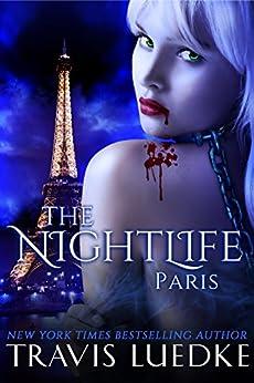 The Nightlife Paris (Steamy Dark Fantasy) (The Nightlife Series Book 3) by [Luedke, Travis]