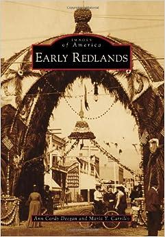 Early Redlands (Images of America (Arcadia Publishing))