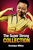 The Super Strong Collection: A Short Story