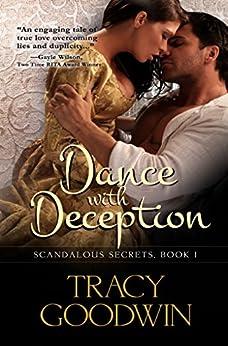 Dance with Deception: Scandalous Secrets, Book 1 (Scandalous Secrets - Exclusive Edition) by [Goodwin, Tracy]