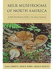 Milk Mushrooms of North America: A Field Identification Guide to the Genus Lactarius