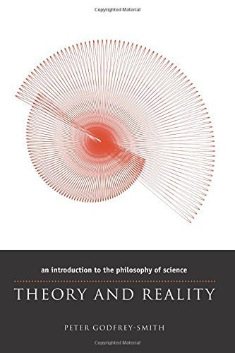 Theory and Reality: An Introduction to the Philosophy of Science (Science and Its Conceptual Foundations series) by Peter Godfrey-Smith (2003-08-01)