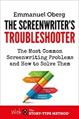 The Screenwriter's Troubleshooter: The Most Common Screenwriting Problems and How to Solve Them (With the Story-Type Method) Paperback