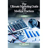 The Ultimate Marketing Guide For Medical Practices ( Second Edition)