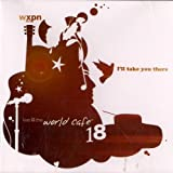 Live At the World Cafe, Vol. 18: I'll Take You There