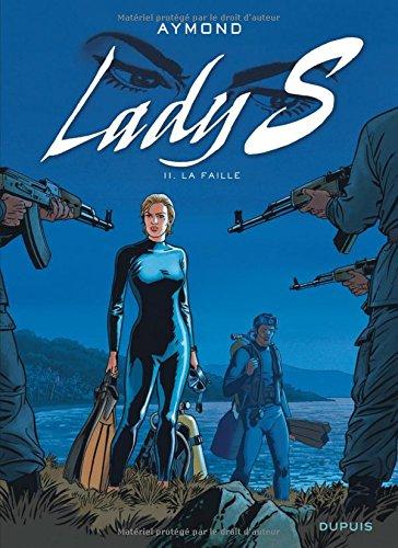Lady S. - tome 11 - La faille Album – 20 novembre 2015 Aymond Philippe Dupuis 280016445X Action et aventures