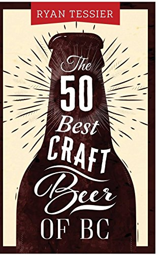 The 50 Best Craft Beer of BC (Best Bc Craft Beer)