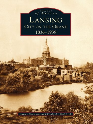 Lansing, City on the Grand: 1836-1939 (Images of - Whitford City