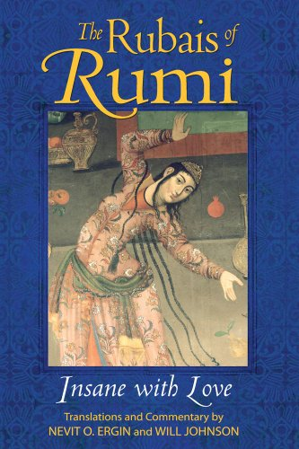The Rubais of Rumi: Insane with Love from Inner Traditions