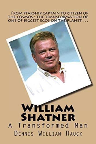 William Shatner: A Transformed Man by [Hauck, Dennis William]