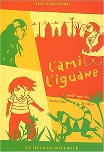 """Afficher """"L'Ami l'iguane"""""""