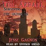 The Azrael: Surviving the Outbreak | Jesse Gagnon
