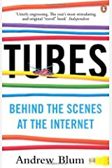 Tubes: Behind the Scenes at the Internet by Blum, Andrew (2013) Paperback Paperback