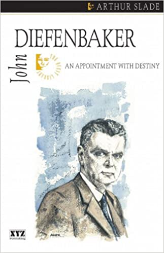 John Diefenbaker: An Appointment With Destiny (The Quest Library