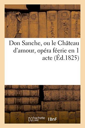 Don Sanche, Ou Le Château d'Amour, Opéra Féerie En 1 Acte (Litterature) (French Edition)
