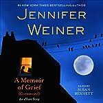 A Memoir of Grief (Continued) | Jennifer Weiner