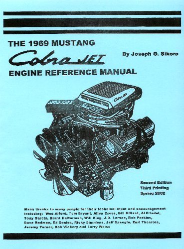Restore Ford Mustang (The 1969 Mustang Cobra Jet Engine Reference Manual)
