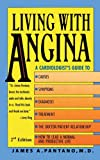 Living with Angina, James A. Pantano, 1467060232