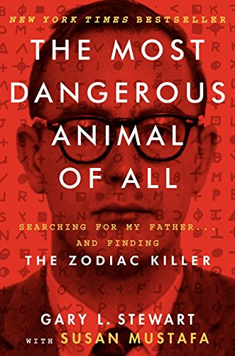 Black Case Dahlia (The Most Dangerous Animal of All: Searching for My Father . . . and Finding the Zodiac Killer)