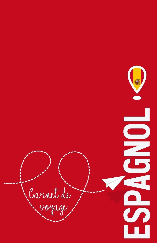 Carnet de voyage Espagnol: Agenda et journal du voyage ...