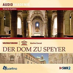 Weltkulturerbe - Der Dom zu Speyer Hörbuch
