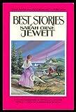 The Best Stories of Sarah Orne Jewett, Sarah Orne Jewett, 0912769335