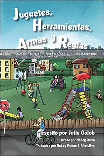 PROOF: Juguetes, Herramientas, Armas y Reglas: Un Libro para Niños Sobre la Seguridad con las Armas de Fuego: Julie Golob: Amazon.com: Books