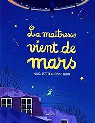 La maîtresse vient de Mars par Michaël Escoffier