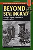 Beyond Stalingrad: Manstein and the Operations of Army Group Don (Stackpole Military History Series)