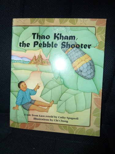 Thao Kham the Pebble Shooter a Tale from Laos #16069: A Tale from Laos (Tall tales and tricksters from Asia)
