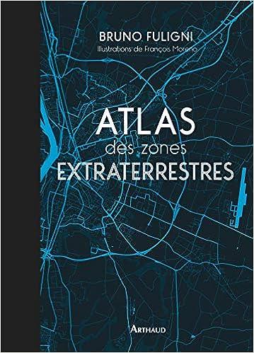 Amazon Fr Atlas Des Zones Extraterrestres Francois