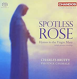 Spotless Rose: Hymns to the Virgin Mary