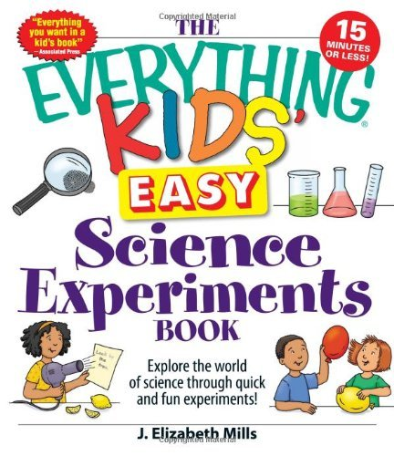The Everything Kids Easy Science Experiments Book (Everything S.) by J. Elizabeth Mills (2010-05-28)