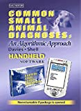 img - for Common Small Animal Diagnoses - CD-ROM PDA Software: An Algorithmic Approach, 1e book / textbook / text book