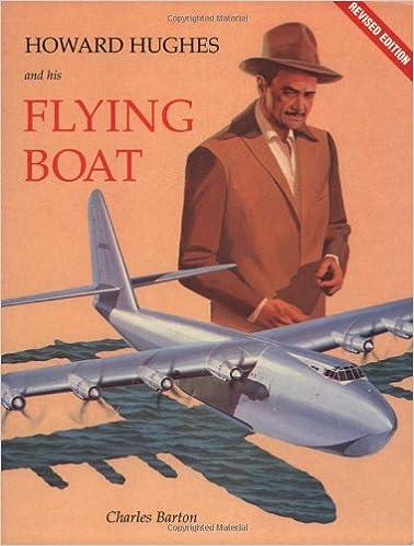 Howard Hughes & His Flying Boat