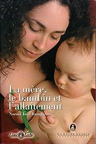 La mère, le bambin et l'allaitement par Norma Jane Bumgarner