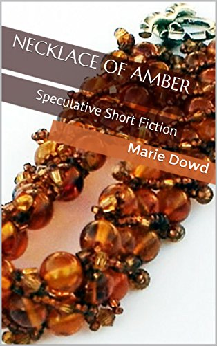 Necklace of Amber: Speculative Short Fiction ()