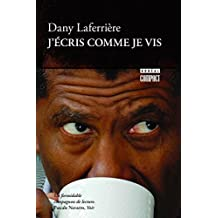J'écris comme je vis (Boréal compact t. 217) (French Edition)
