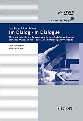 Im Dialog: Elementare Musik- und Tanzpädagogik im Interdisziplinären Kontext. Ausgabe mit DVD. (Musikpädagogik)
