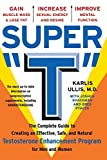 img - for Super T: The Complete Guide to Creating an Effective, Safe and Natural Testosterone Enhancement Program for Men and Women by Karlis Ullis (1999-05-20) book / textbook / text book