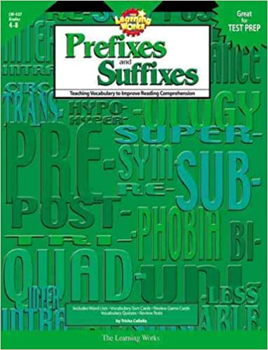 The Learning Works: Prefixes and Suffixes, Grades 4-8 ...
