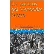 Los secretos del Vendedor Exitoso (Spanish Edition)